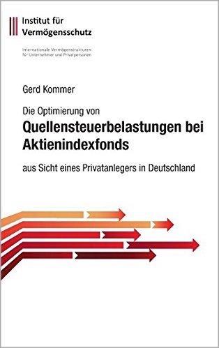 Die Optimierung von Quellensteuerbelastungen bei Aktienindexfonds aus Sicht eines Privatanlegers in Deutschland